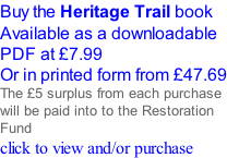 Buy the Heritage Trail book Available as a downloadable PDF at £7.99 Or in printed form from £47.69 The £5 surplus from each purchase will be paid into to the Restoration  Fund click to view and/or purchase